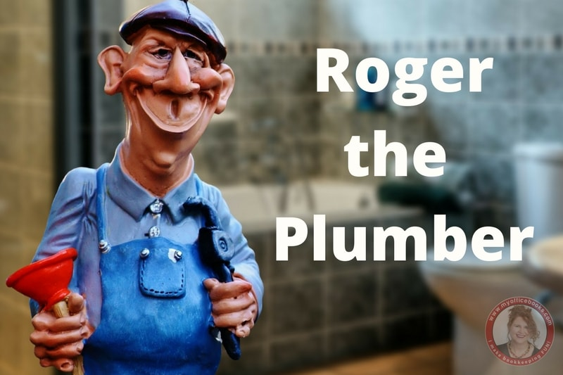 Roger the plumber did not get paid